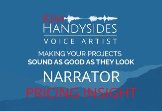 Kim-Handysides-Award-Winning-Female-Voice-Over-Artist-narrator -pricing-insight